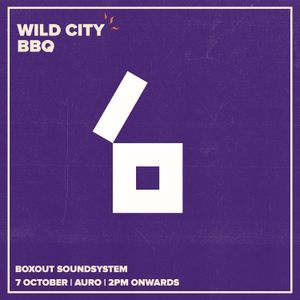 Guest Mix 098 - Boxout Soundsystem (Part 2) (Wild City BBQ)