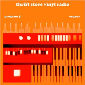 Thrift Store Vinyl Radio program 5 (organs)