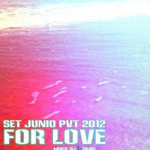 For Love - DJ BOMBI  (Set Junio PVT 2012)