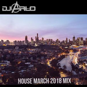 DJ Arlo House Mix March 2018