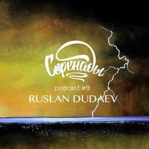 Serenades Podcast #9 - Ruslan Dudaev