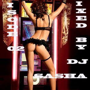 SEXY PODCAST EPISODE 02    MIXED BY DJ SASHA