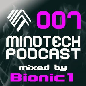 Mindtech Podcast 007 featuring Bionic1