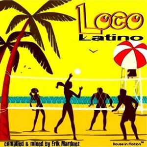 Loco Latino (mixed by Erik Martinez)
