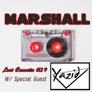 Marshall's Lost Cassette #29 with special guest, Yazid Le Voyageur