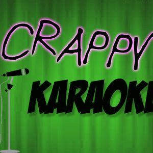 Crappy Karaoke! 8-12-2014