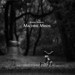 TFM & Bob42jh - Machine Minds