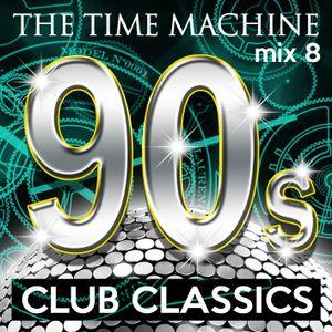 The Time Machine - Mix 8 [Club Classics]