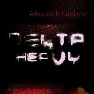 Alexandr Glebov - Delta Heavy