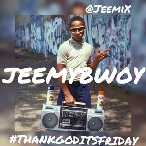 @JeemiX#ThankGoditsFriday