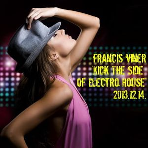 """""""Kick The Side Of Electro House"""" Part 3 - Live @ Home 2013.12.14."""
