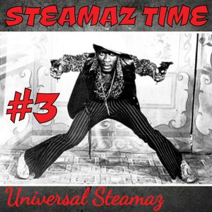 """Steamaz Time #3 """"Johnny Too Bad"""""""