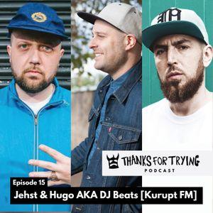 Ep 15: Jehst & Hugo AKA DJ Beats [Kurupt FM]