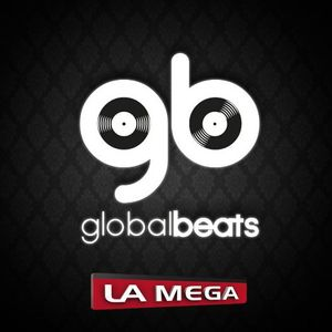 GLOBAL BEATS RADIO SHOW (LA MEGA)