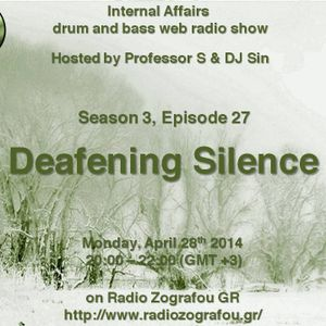 "Internal Affairs radio show - S03E27 (28-04-2014) ""Deafening Silence"" - Radio Zografou GR"