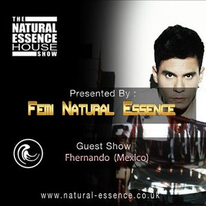 The Natural Essence House Show  - Episode 164 - Fhernando