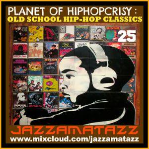 PLANET OF HIPHOPCRISY 25= Eric B & Rakim, Super Lover Cee, Lord Finesse, Cash Money, Stezo, Hijack..