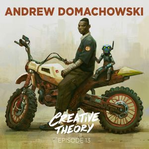Creative Theory Podcast EP13 - Andrew Domachowski