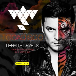 Tocadisco - Guest Mix @ Gravity Levels (Proton Radio) 2012-05-22