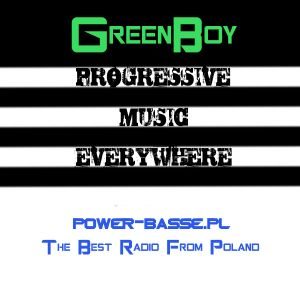 Greenboy - Progressive Music Everywhere (House Edit) @Power-Basse.pl [17.08.2014]