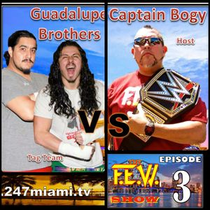 The FEW Show ep3 Guadalupe Bros #wrestling #miami