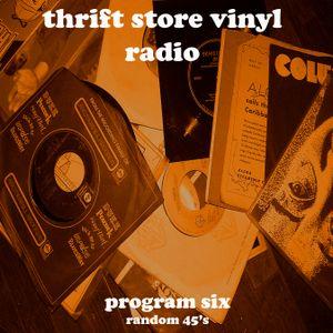 Thrift Store Vinyl Radio program 6 (random 45's)