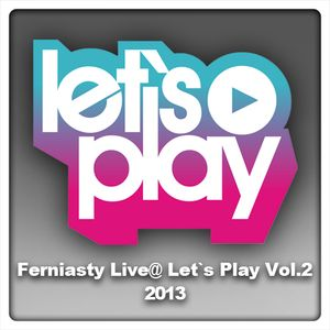 Ferniasty Live @ Let's Play Vol 2 2013