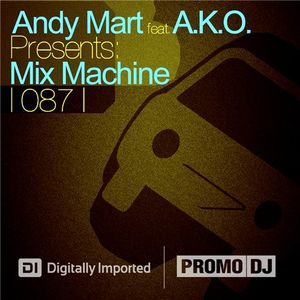 Andy Mart - Mix Machine on DI.FM 087