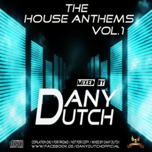 The House Anthems Vol.1 mixed by Dany dutch