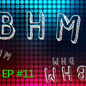BHM RADIO #11 (Second Hour)