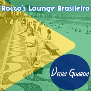 Rocco's Lounge Brasileiro: Velha Guarda