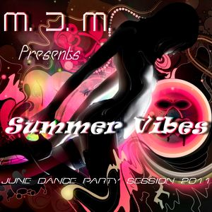M. D. M. - Summer Vibes (June Dance Party Session 2011)