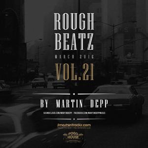 MARTIN DEPP 'Rough Beatz' vol.21 (March 2016)