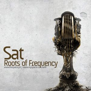 Sat - The Roots of Frequency (December, 2009)