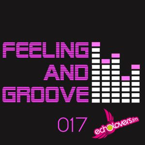 Feeling & Groove 017 @ Echolovers FM