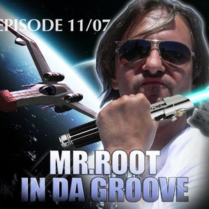 Mr.Root - In Da Groove, Podcast Ep. 11/07