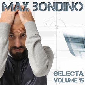 Max Bondino - Selecta Volume 15