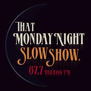 That Monday Night Slow Show 03/02