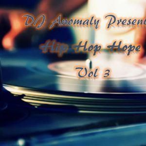 DJ Anomaly Present Hip Hop Hope Vol 3.