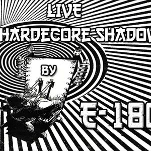 Hardcore Shadow