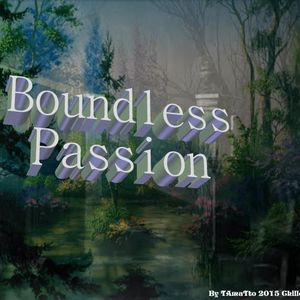 Boundless Passion (TAmaTto 2015 Chillout Mix)
