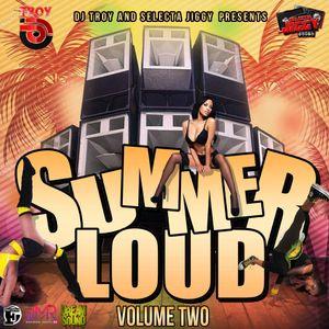 DJ Troy & Selecta Jiggy - Summer Loud Vol. 2