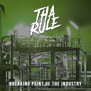 (TR19411) Tha Rule - Breaking point of the Industry (Short version)