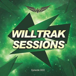 WILLTRAK SESSIONS EPISODE 003