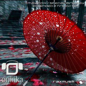 Onirika DJ Set - May 2014 Extended 2 hrs. Birthday Special