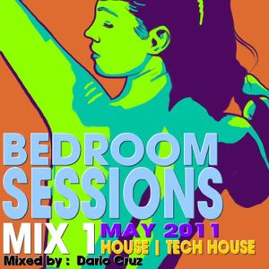 BedRoom Sessions Mix 1 - House|TechHouse