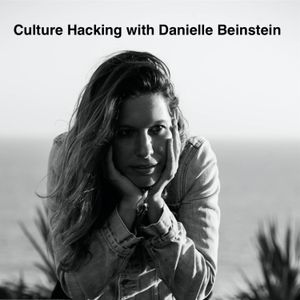 Culture Hacking with Danielle Beinstein