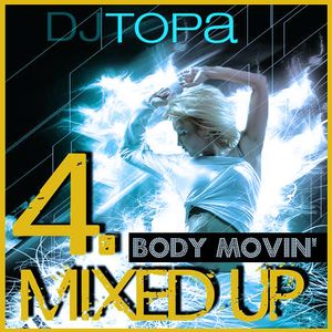 TOPA-Body movin mixed up 4 (live mix,funky/disco house)