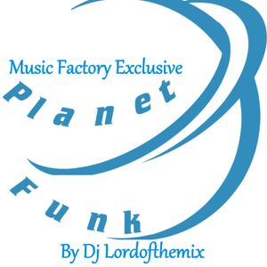 Planète Funk-By Dj LordoftheMix