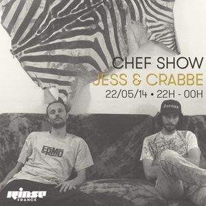 CHEF Show 220514 feat. JESS & CRABBE - Rinse.fr